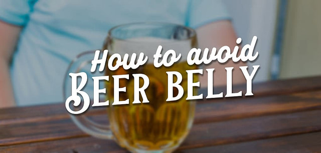 How To Avoid Beer Belly